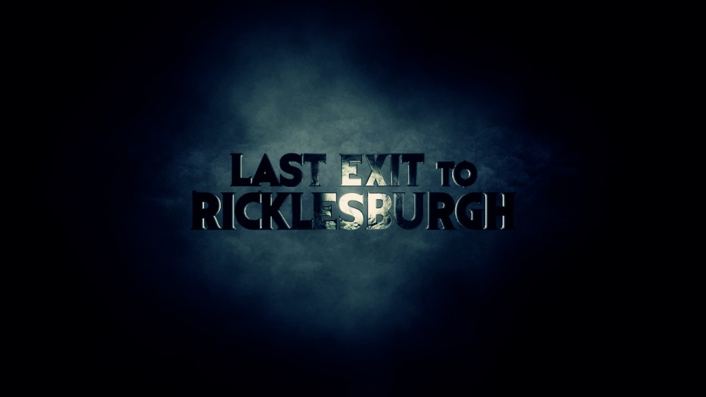 last exit to ricklesburgh title card still
